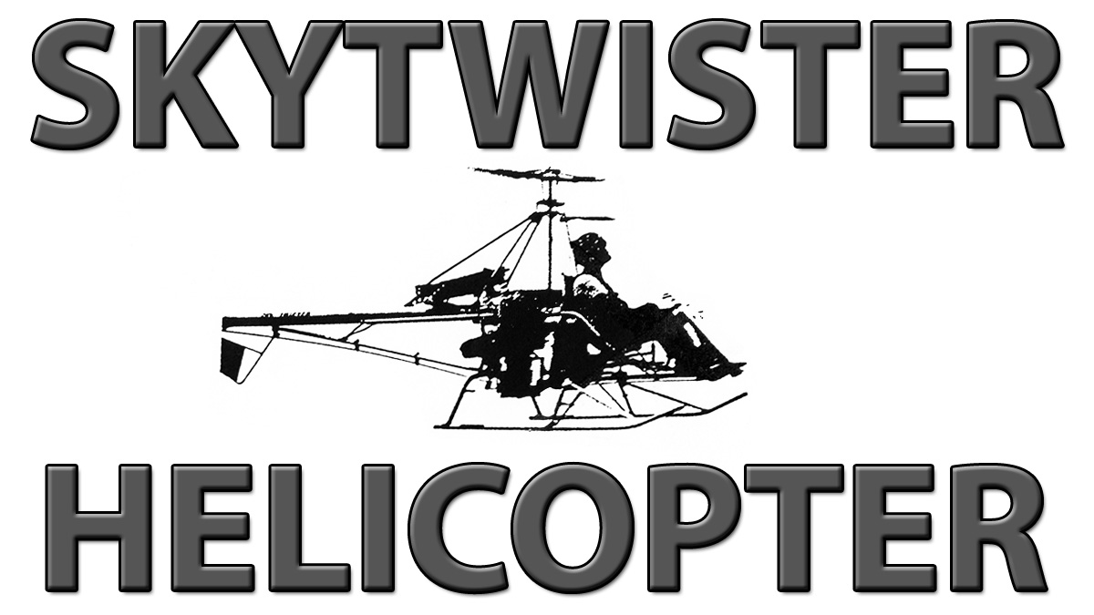 Skytwister Helicopter Plans Part 1